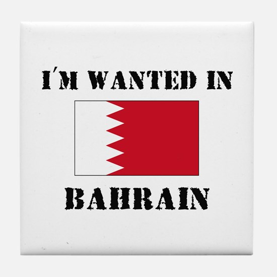 I'm Wanted In Bahrain Tile Coaster
