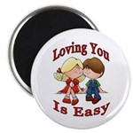 Loving You Is Easy Magnet