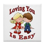 Loving You Is Easy Tile Coaster