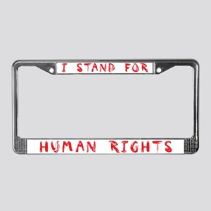 I Stand For Human Rights License Plate Frame