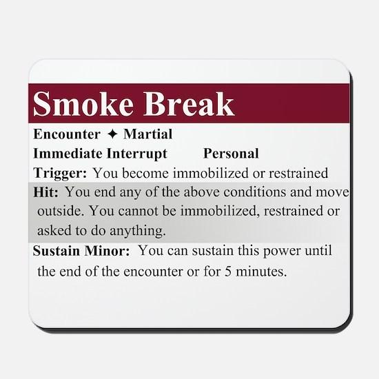 Smoke Break Mousepad