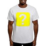 Question? Light T-Shirt