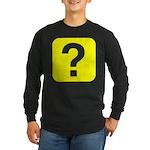 Question? Long Sleeve Dark T-Shirt