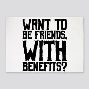 Want To Be Friends, With Benefits? 5'x7'Area Rug