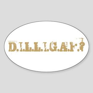 Dilligaf? Oval Sticker