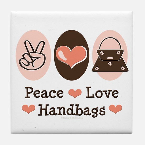 Peace Love Handbags Purse Tile Coaster