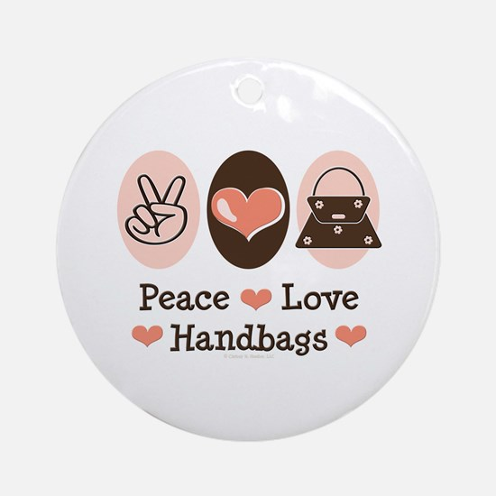 Peace Love Handbags Purse Ornament (Round)