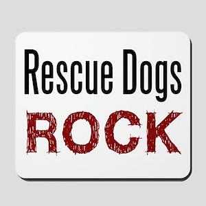 Rescue Dogs Rock Mousepad