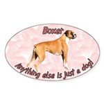 Oval Sticker - Anything Else is Just a Dog
