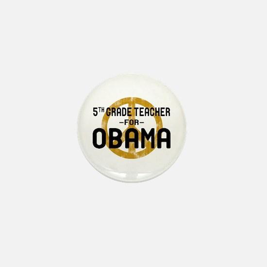 5th Grde Tchr For Obama Mini Button