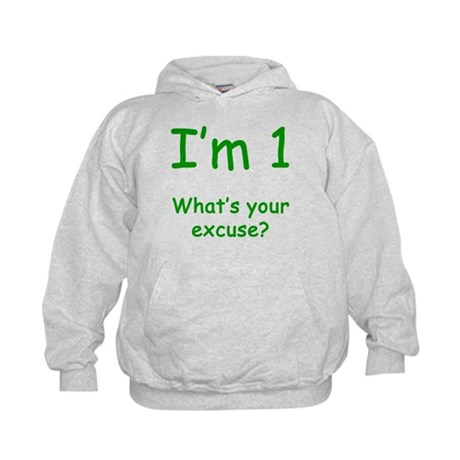 I'm 1 What's Your Excuse? 1st Birthday Kids Hoodie