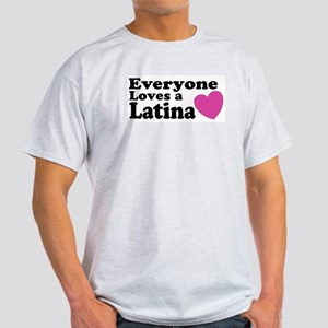 Everyone Loves a Latina Ash Grey T-Shirt