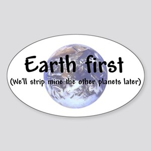 """""""Earth First"""" Oval Sticker"""