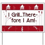 I Grill Therefore I AM Yard Sign