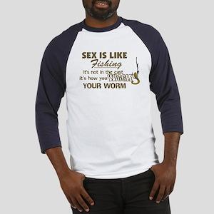 Sex Is Like Fishing Baseball Jersey
