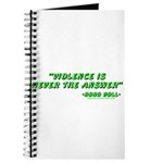 Violence Is Never The Answer Journal