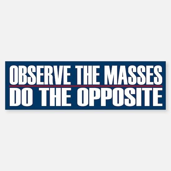 Observe The Masses - Do The Opposite
