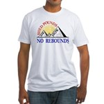 Shed Pounds, No Rebounds Fitted T-Shirt