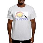 Shed Pounds, No Rebounds Light T-Shirt