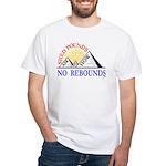 Shed Pounds, No Rebounds White T-Shirt