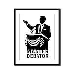 Master Debator Framed Panel Print