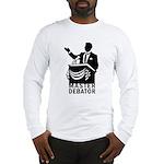 Master Debator Long Sleeve T-Shirt