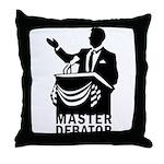 Master Debator Throw Pillow