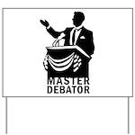 Master Debator Yard Sign
