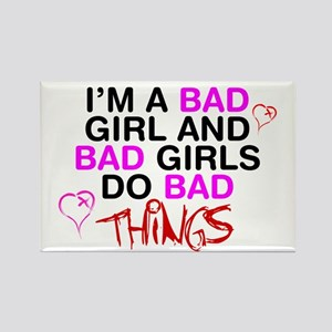 Im a bad girl and bad girls do bad things. Rectang