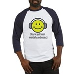 You've Just Been Mentally Und Baseball Jersey