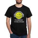 You've Just Been Mentally Und Dark T-Shirt