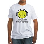 You've Just Been Mentally Und Fitted T-Shirt