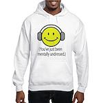 You've Just Been Mentally Und Hooded Sweatshirt