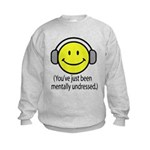 You've Just Been Mentally Und Kids Sweatshirt