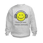 You've Just Been Mentally Und Kids Sweatshirt