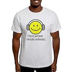 You've Just Been Mentally Und Light T-Shirt