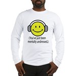 You've Just Been Mentally Und Long Sleeve T-Shirt