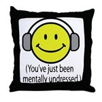 You've Just Been Mentally Und Throw Pillow