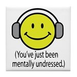 You've Just Been Mentally Und Tile Coaster