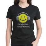 You've Just Been Mentally Und Women's Dark T-Shirt