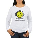 You've Just Been Mentally Und Women's Long Sleeve