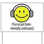 You've Just Been Mentally Und Yard Sign