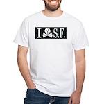 I Hate Frisco White T-Shirt
