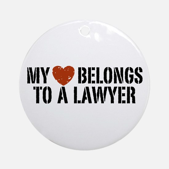 My Heart Belongs to a Lawyer Ornament (Round)