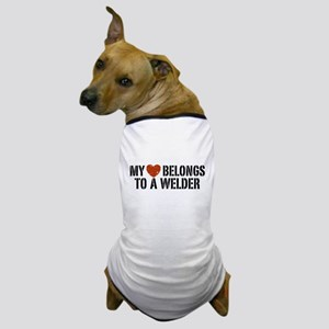 My Heart Belongs to a Welder Dog T-Shirt