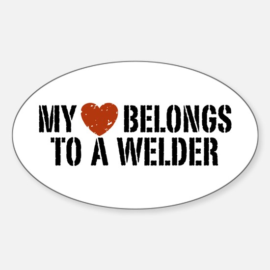My Heart Belongs to a Welder Oval Decal