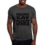 Obama Say Change Dark T-Shirt
