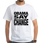 Obama Say Change White T-Shirt