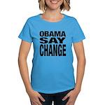 Obama Say Change Women's Dark T-Shirt