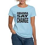 Obama Say Change Women's Light T-Shirt